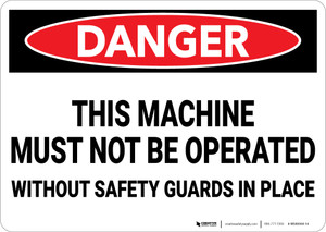 Danger: Machine Must Not Be Operated Without Safety Guards Landscape - Wall Sign