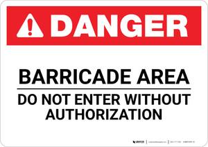 Danger: Barricade Area Do Not Enter Landscape - Wall Sign