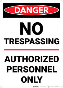 Danger: No Trespassing Authorized Personnel Only Portrait - Wall Sign