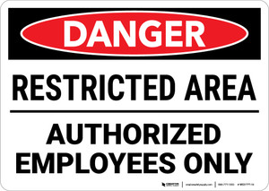 Danger: Restricted Area Authorized Employees Only Landscape - Wall Sign