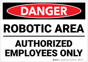 Danger: Robotic Area Authorized Employees Only Landscape - Wall Sign
