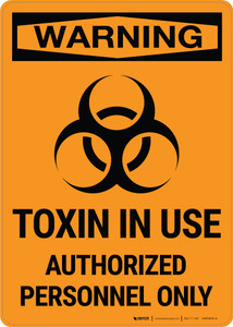 Warning: Toxin In Use Authorized Personnel Only with Icon Portrait - Wall Sign