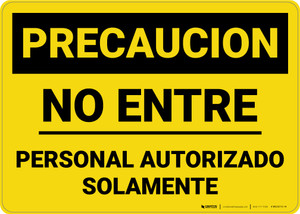Caution: Authorized Personnel Do Not Enter Spanish Landscape - Wall Sign