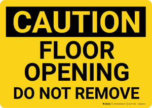 Caution: Floor Opening Do Not Remove Landscape - Wall Sign