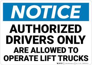 Notice: Authorized Drivers Only Landscape - Wall Sign