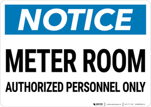 Notice: Meter Room Authorized Personnel Only Landscape - Wall Sign
