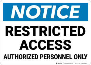 Notice: Restricted Access Authorized Personnel Only Landscape - Wall Sign