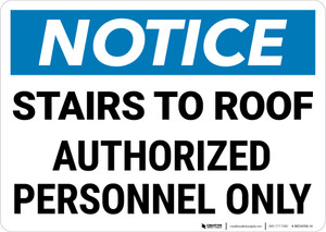 Notice: Stairs To Roof Authorized Personnel Only Landscape - Wall Sign