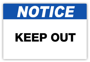 Notice - Keep Out Label
