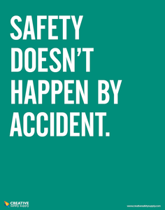 Safety Doesn't Happen By Accident - Safety Poster