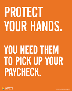 Protect Your Hands.  You Need Them To Pick Up Your Paycheck. - Safety Poster