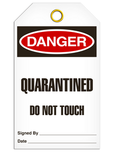 Danger Quarantined Do Not Touch Tags