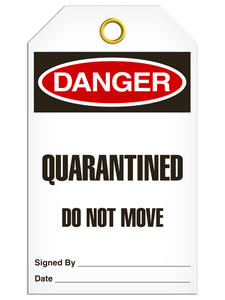 Danger Quarantined Do Not Move Tags