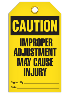 Caution Improper Adjustment May Cause Injury Tags