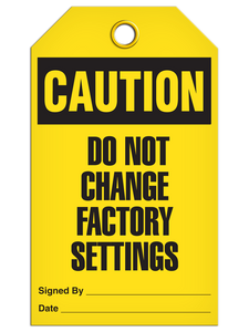 Caution Factory Set Tags
