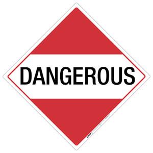 DANGEROUS - Placard Sign