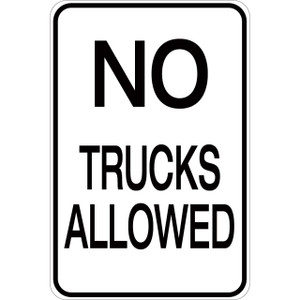 No Trucks Allowed - Aluminum Sign
