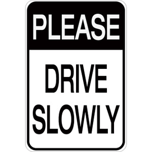 Please Drive Slowly - Aluminum Sign