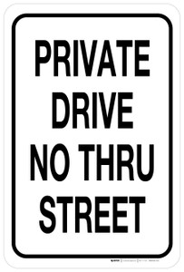 Private Drive - No Thru Street - Aluminum Sign