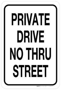 Private Drive - No Thru Street - Aluminum Sign