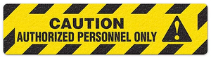 "Caution Authorized Pers. Only (6""x24"") Anti-Slip Floor Tape"
