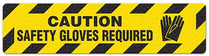 "Caution Safety Gloves Required (6""x24"") Anti-Slip Floor Tape"