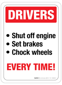 Drivers, Shut off engine, set brakes, chock wheels