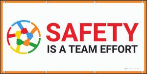 Safety Is A Team Effort Banner