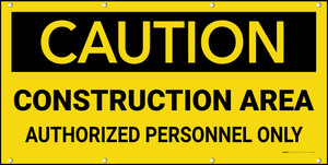 Caution Construction Area Authorized Personnel Only Banner