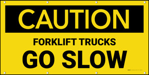 Caution Forklift Trucks Go Slow Banner