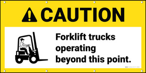 Caution Forklift Trucks Operating Beyond Point ANSI Banner