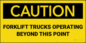 Caution Forklift Trucks Operating Beyond This Point Banner