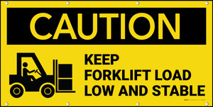 Caution Keep Forklift Load Low And Stable With Graphic Banner