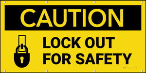Caution Lock Out For Safety Banner