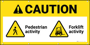 Caution Pedestrian Activity Forklift Activity ANSI Banner