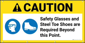 Caution Safety Glasses Steel Toe Shoes Required Beyond Point ANSI Banner