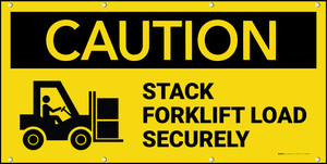 Caution Stack Forklift Load Securely With Graphic Banner