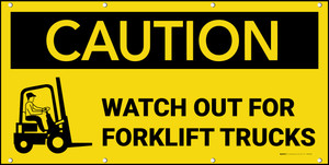 Caution Watch Out For Forklift Trucks with Graphic Banner