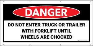 Danger Do Not Enter Trailer with Forklift Unless Wheels Are Chocked Banner