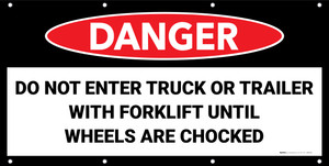 Danger Do Not Enter Trailer with Forklift Unless Wheels Are Chocked No Frame Banner