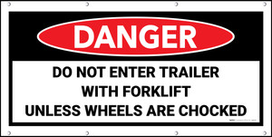 Danger Do Not Enter Trailer With Forklift Until Wheels Are Chocked Banner