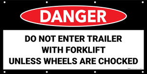 Danger Do Not Enter Trailer With Forklift Until Wheels Are Chocked No Frame Banner