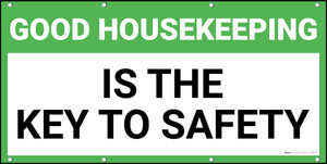 Good Housekeeping Is The Key To Safety Banner