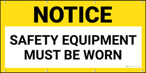 Notice Safety Equipment Must Be Worn Banner