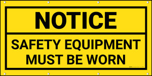 Notice Safety Equipment Must Be Worn Black Frame Banner