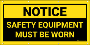 Notice Safety Equipment Must Be Worn Black Background Banner