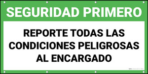 Safety First Report All Dangerous Conditions To Person In Charge Spanish Banner