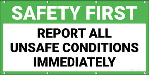 Safety First Report All Unsafe Conditions Immediately Banner