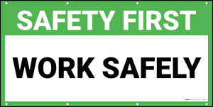 Safety First Work Safely Banner