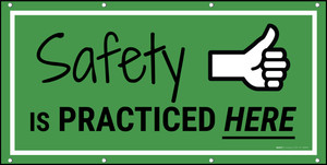 Safety is Practiced Here Banner